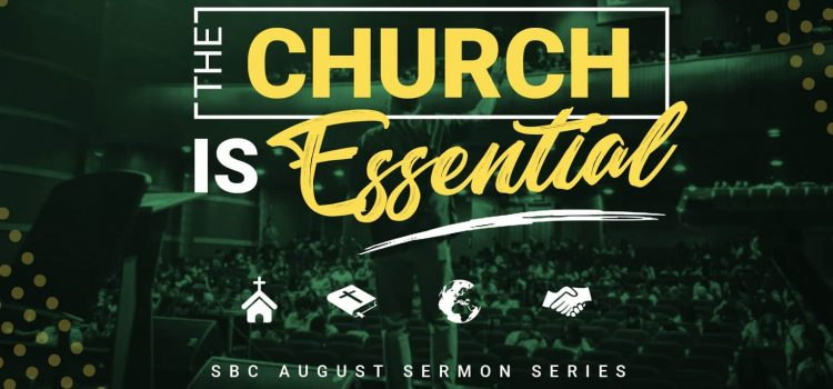 The Church is Essential - message series