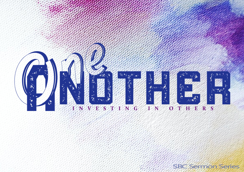 One Another - Investing in Others - SBC message series